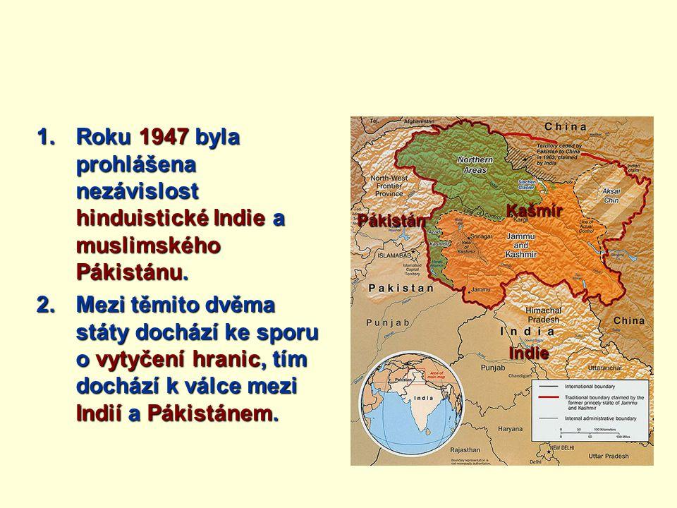Roku 1947 byla prohlášena nezávislost hinduistické Indie a muslimského Pákistánu.