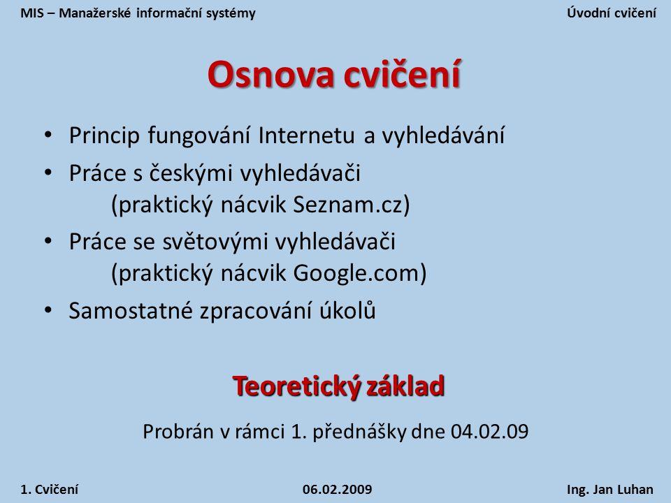 Probrán v rámci 1. přednášky dne 04.02.09