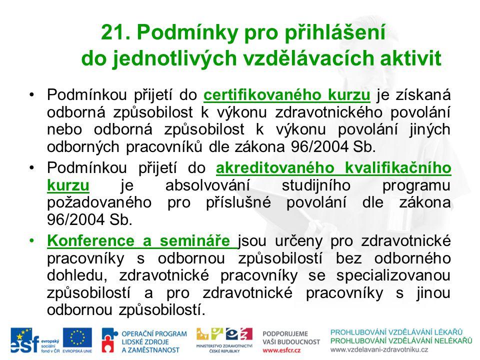 21. Podmínky pro přihlášení do jednotlivých vzdělávacích aktivit