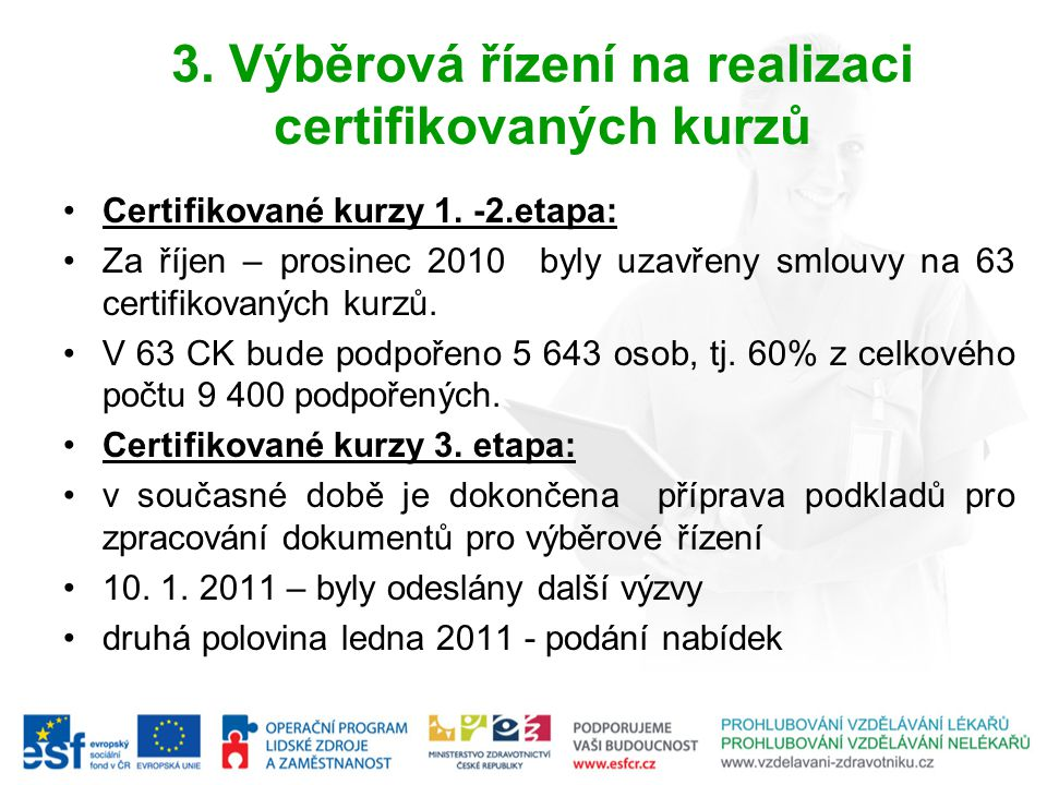 3. Výběrová řízení na realizaci certifikovaných kurzů