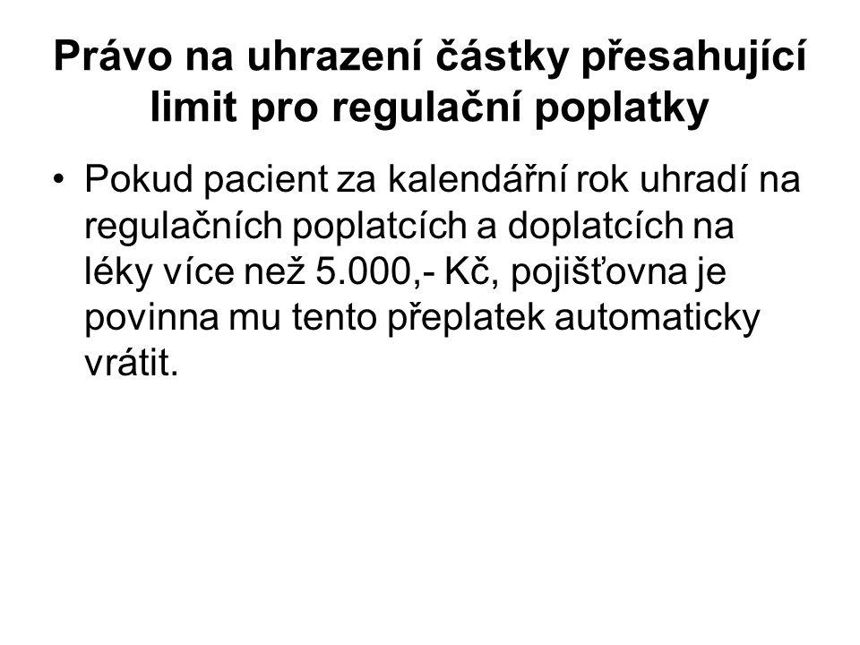 Právo na uhrazení částky přesahující limit pro regulační poplatky