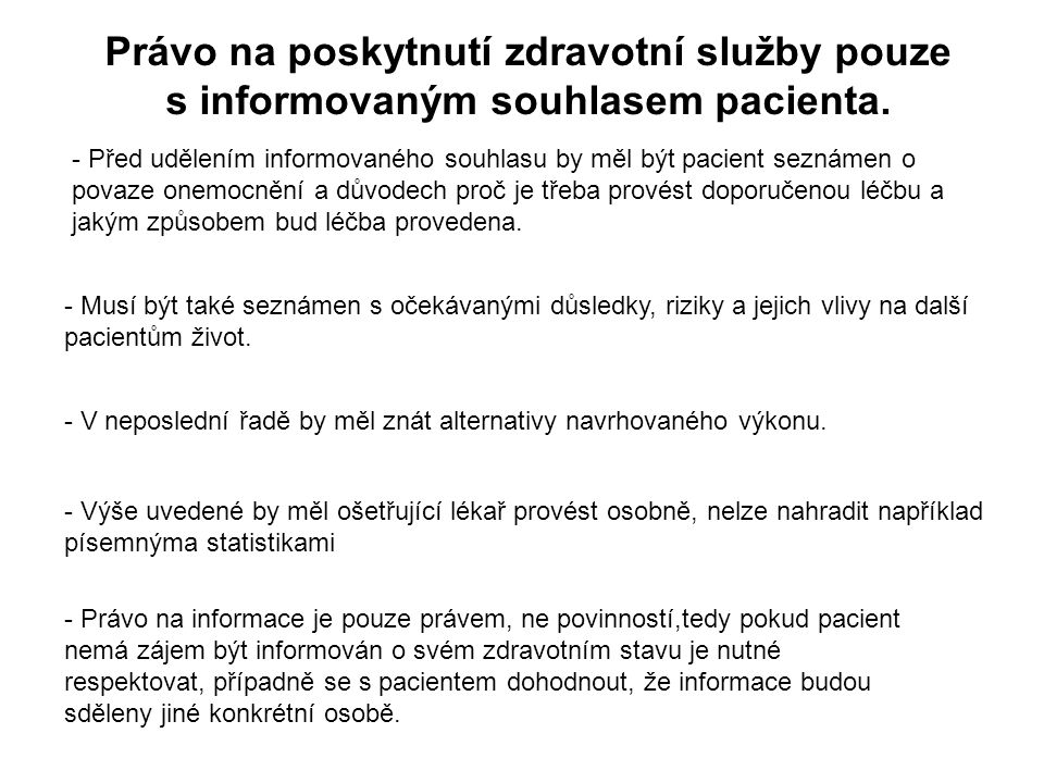 Právo na poskytnutí zdravotní služby pouze s informovaným souhlasem pacienta.