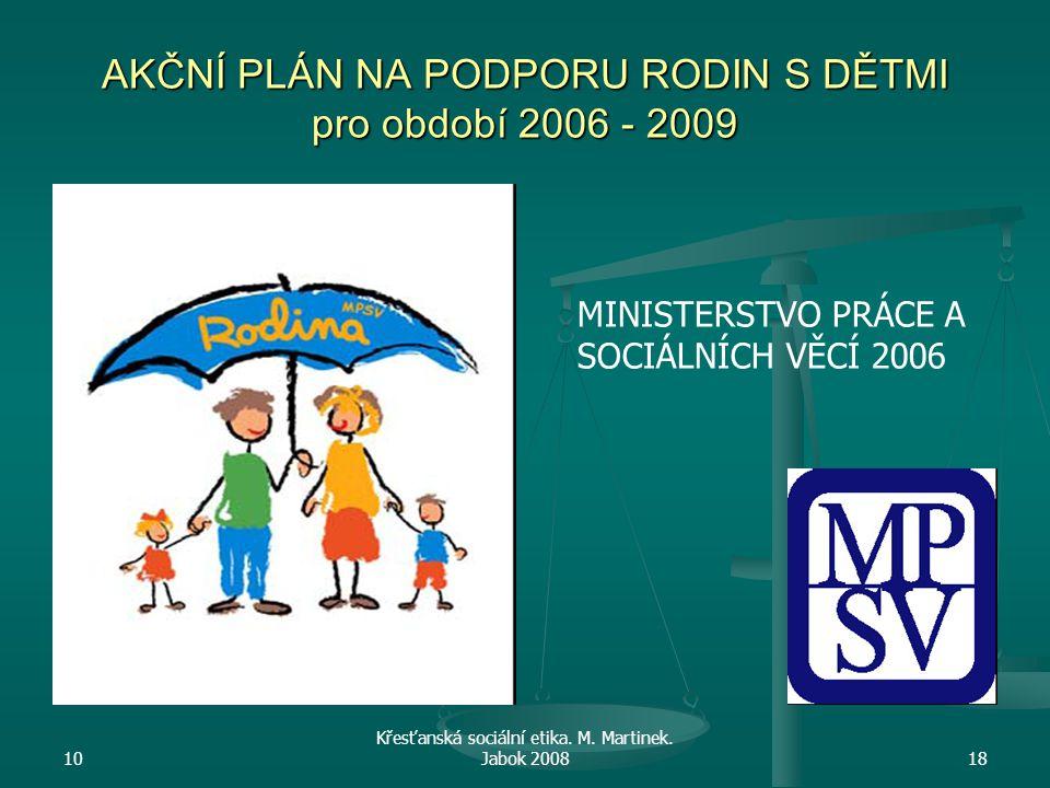 AKČNÍ PLÁN NA PODPORU RODIN S DĚTMI pro období 2006 - 2009