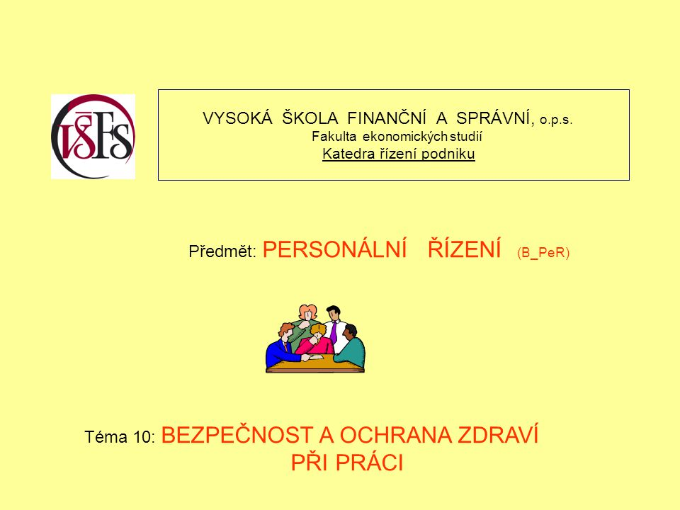PŘI PRÁCI VYSOKÁ ŠKOLA FINANČNÍ A SPRÁVNÍ, o.p.s.
