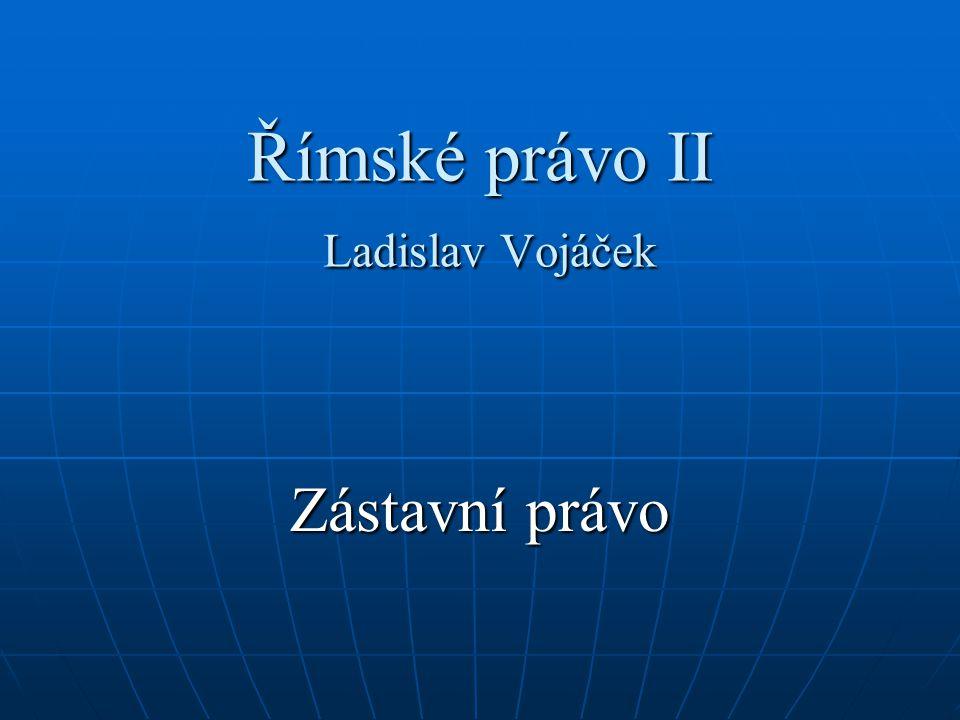 Římské právo II Ladislav Vojáček