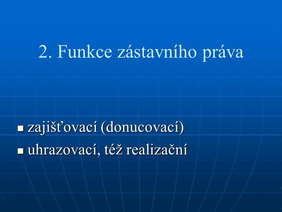 2. Funkce zástavního práva
