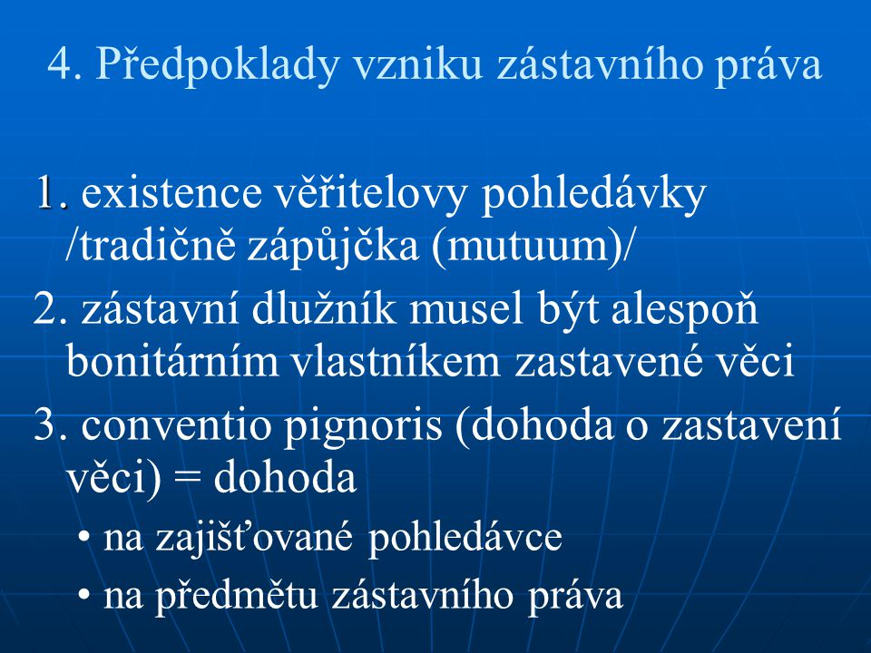 4. Předpoklady vzniku zástavního práva