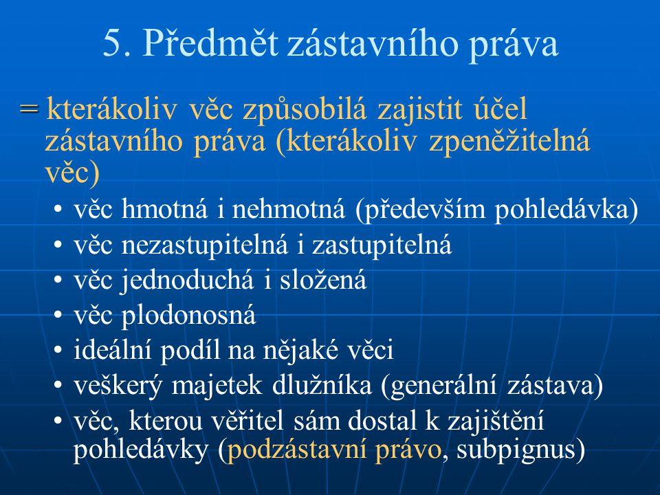 5. Předmět zástavního práva