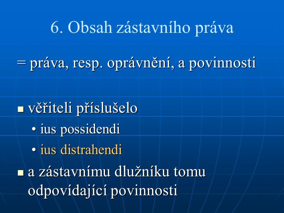 6. Obsah zástavního práva