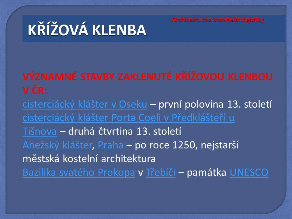 VÝZNAMNÉ STAVBY ZAKLENUTÉ KŘÍŽOVOU KLENBOU V ČR: