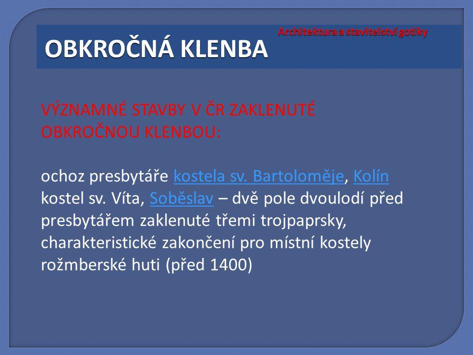 VÝZNAMNÉ STAVBY V ČR ZAKLENUTÉ OBKROČNOU KLENBOU: