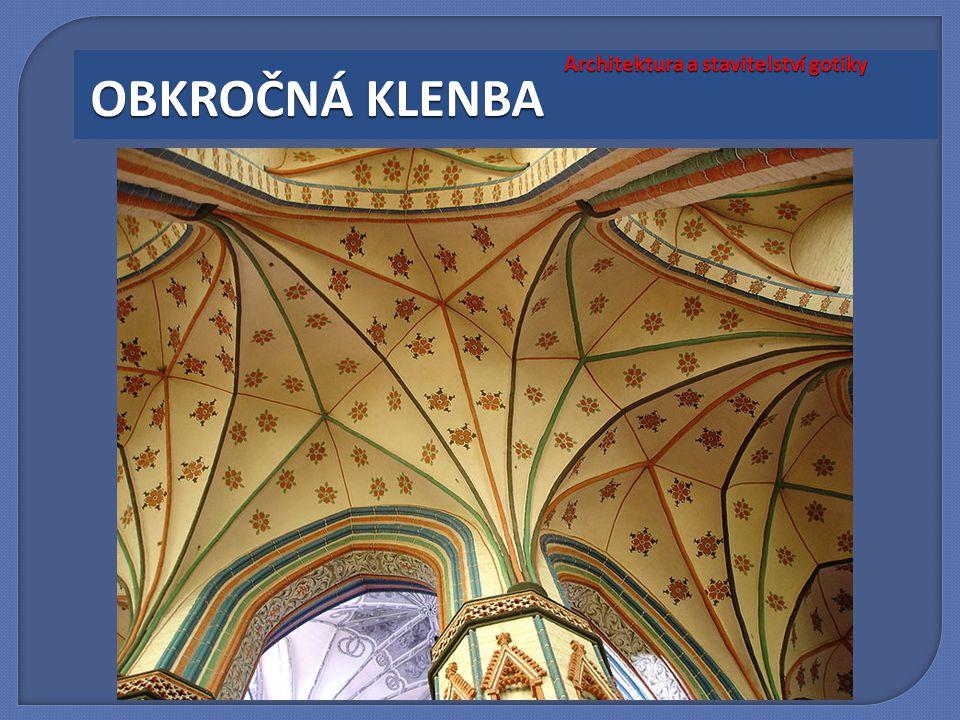 Architektura a stavitelství gotiky OBKROČNÁ KLENBA