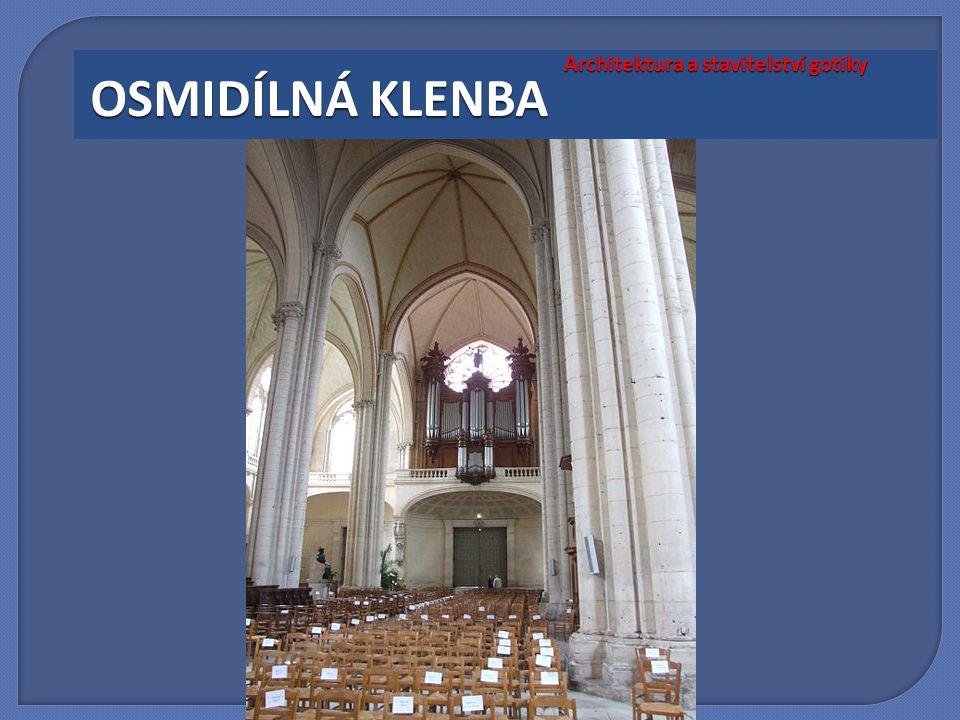 Architektura a stavitelství gotiky OSMIDÍLNÁ KLENBA