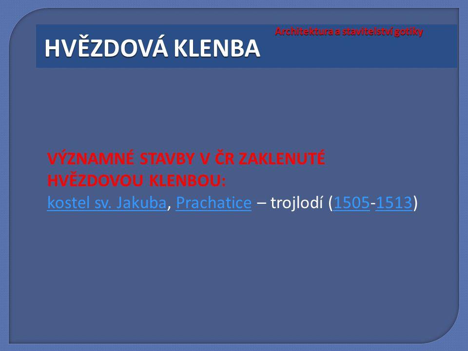 VÝZNAMNÉ STAVBY V ČR ZAKLENUTÉ HVĚZDOVOU KLENBOU: