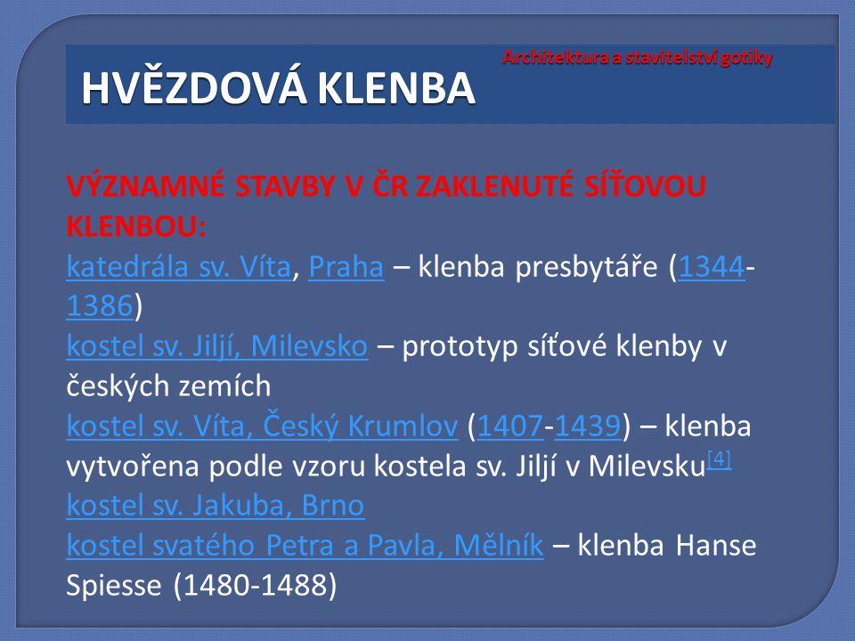 VÝZNAMNÉ STAVBY V ČR ZAKLENUTÉ SÍŤOVOU KLENBOU: