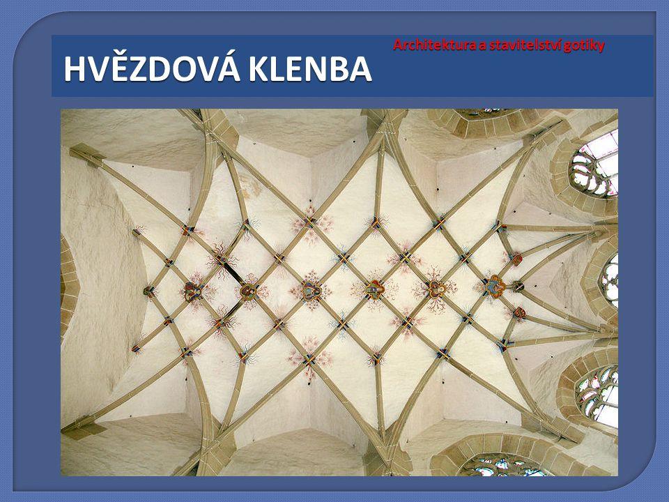 Architektura a stavitelství gotiky HVĚZDOVÁ KLENBA