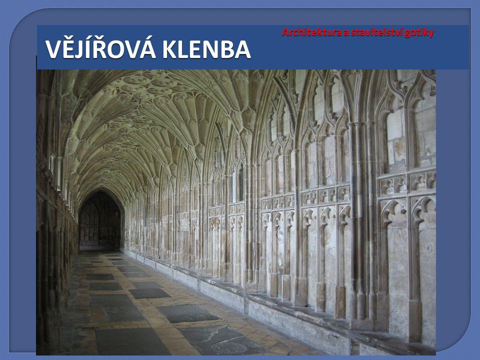 Architektura a stavitelství gotiky VĚJÍŘOVÁ KLENBA