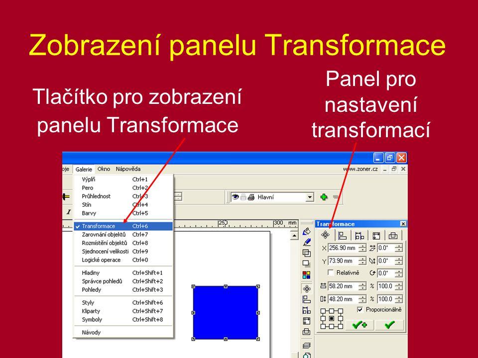 Zobrazení panelu Transformace