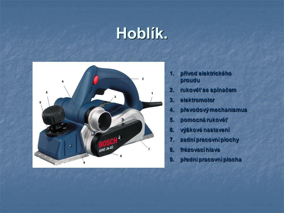 Hoblík. přívod elektrického proudu rukověť se spínačem elektromotor