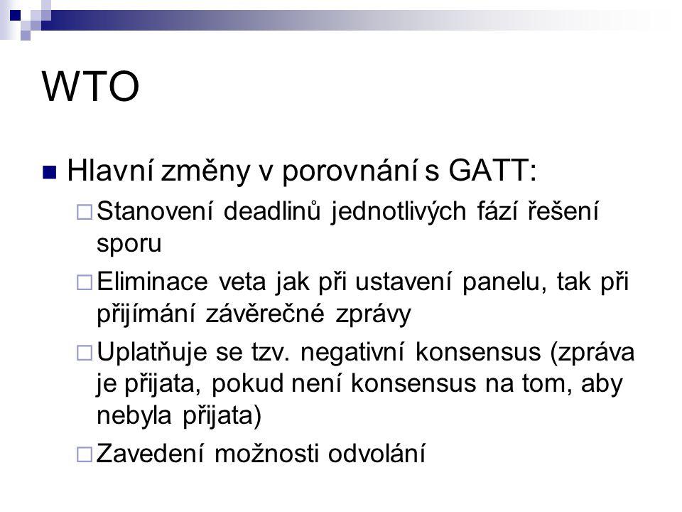 WTO Hlavní změny v porovnání s GATT: