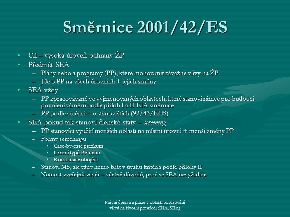 Směrnice 2001/42/ES Cíl – vysoká úroveň ochrany ŽP Předmět SEA