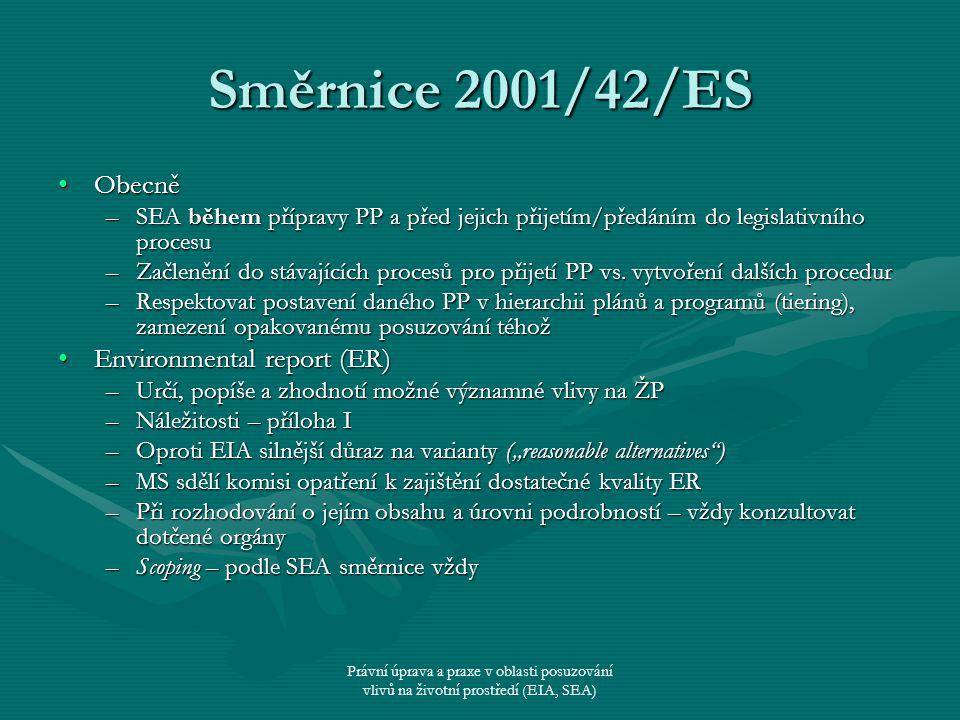 Směrnice 2001/42/ES Obecně Environmental report (ER)