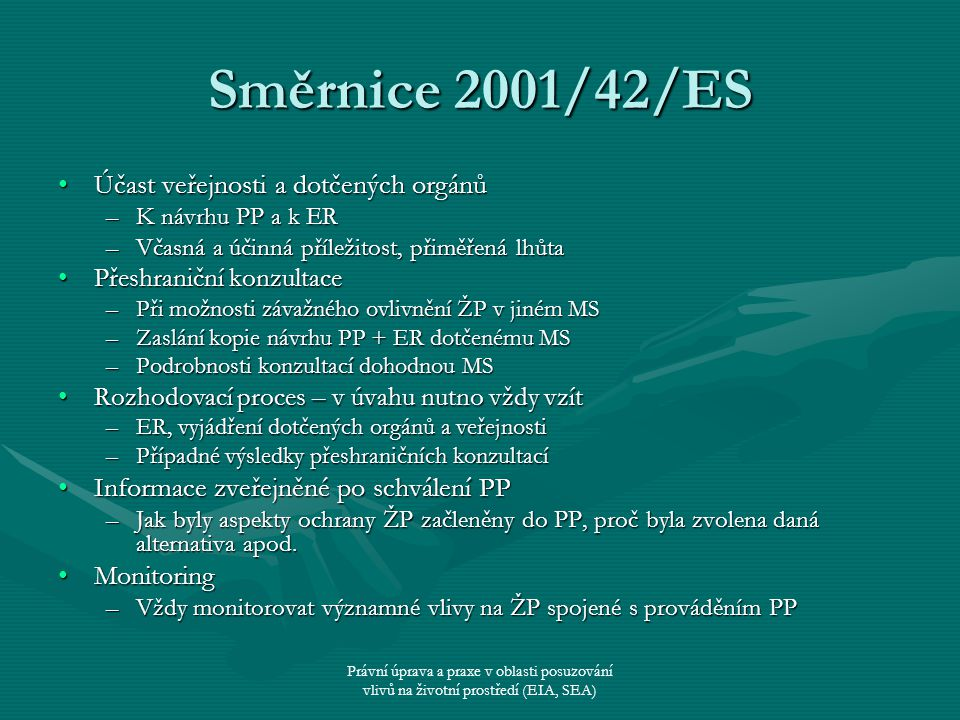 Směrnice 2001/42/ES Účast veřejnosti a dotčených orgánů