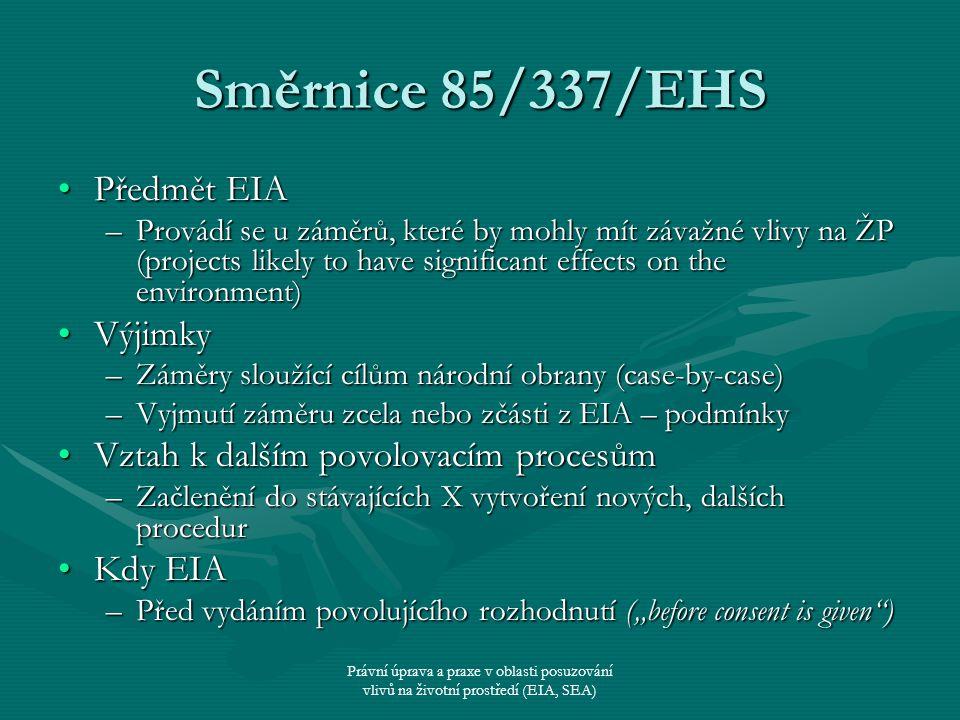 Směrnice 85/337/EHS Předmět EIA Výjimky
