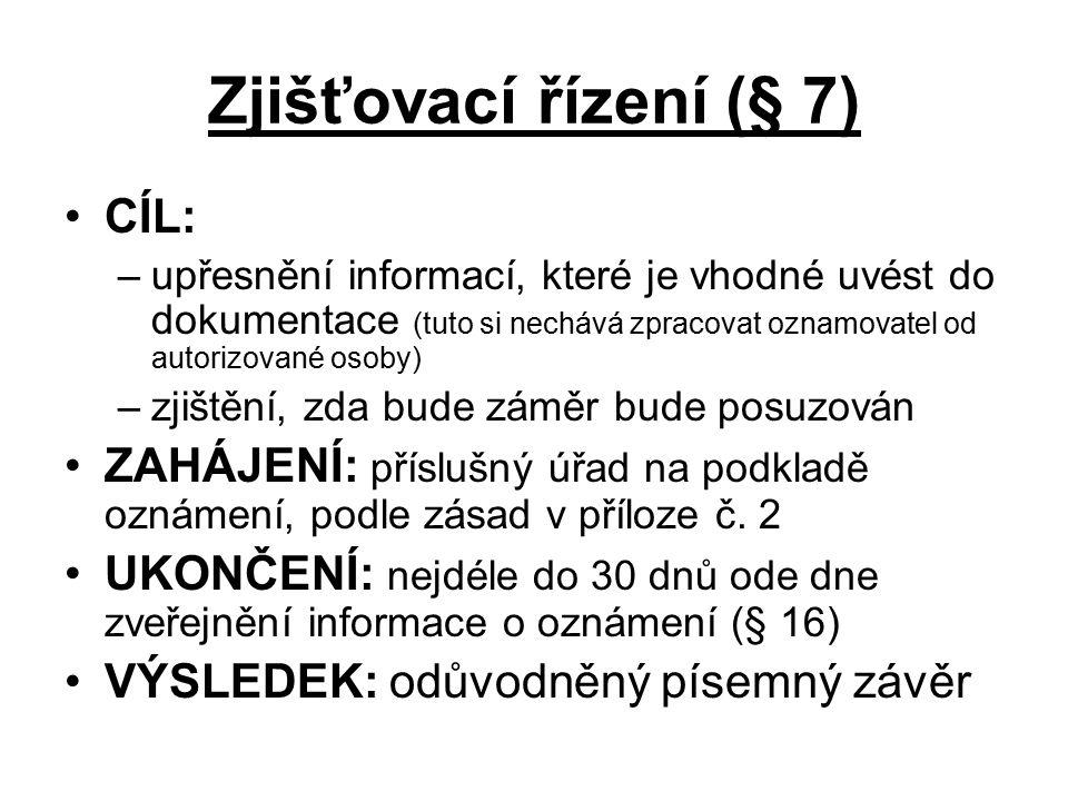 Zjišťovací řízení (§ 7) CÍL: