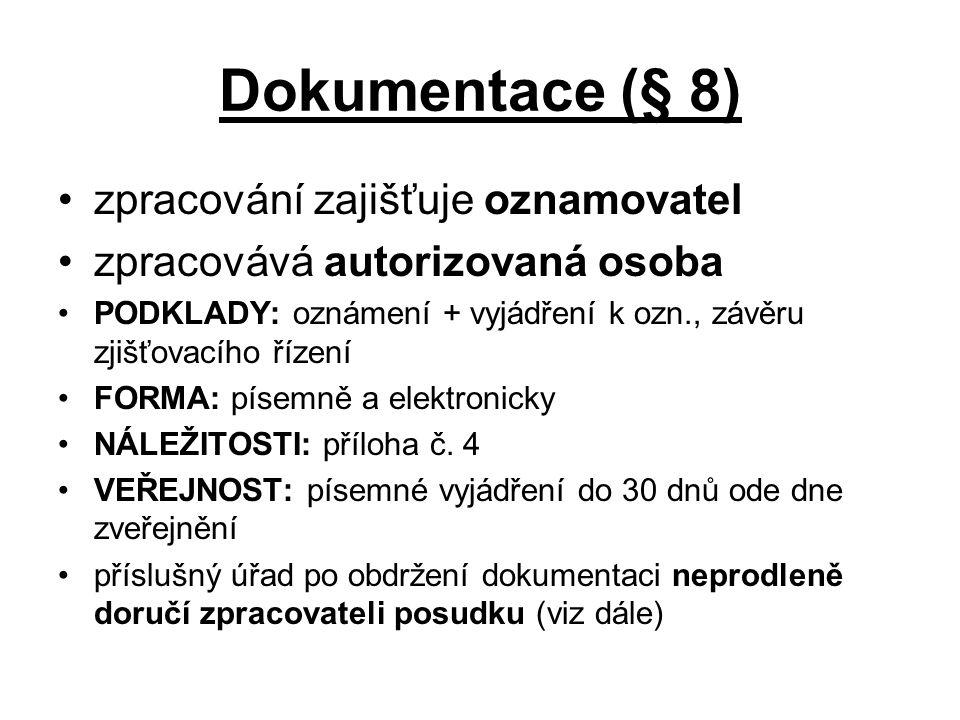 Dokumentace (§ 8) zpracování zajišťuje oznamovatel