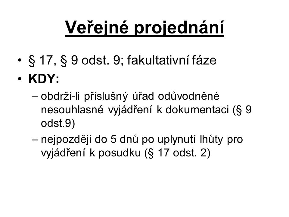 Veřejné projednání § 17, § 9 odst. 9; fakultativní fáze KDY: