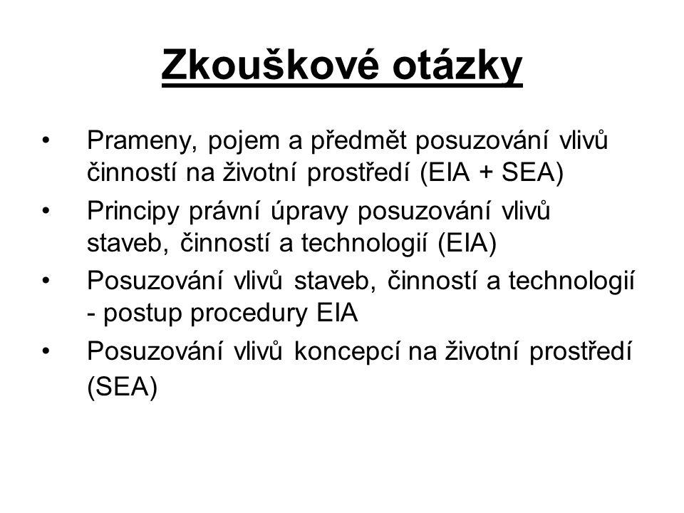 Zkouškové otázky Prameny, pojem a předmět posuzování vlivů činností na životní prostředí (EIA + SEA)