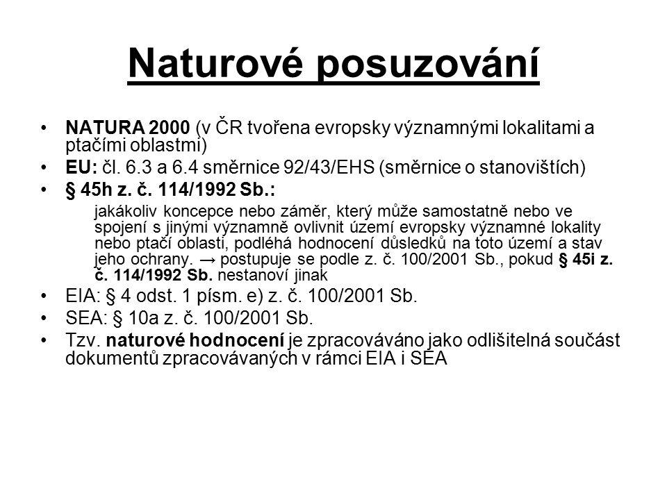 Naturové posuzování NATURA 2000 (v ČR tvořena evropsky významnými lokalitami a ptačími oblastmi)