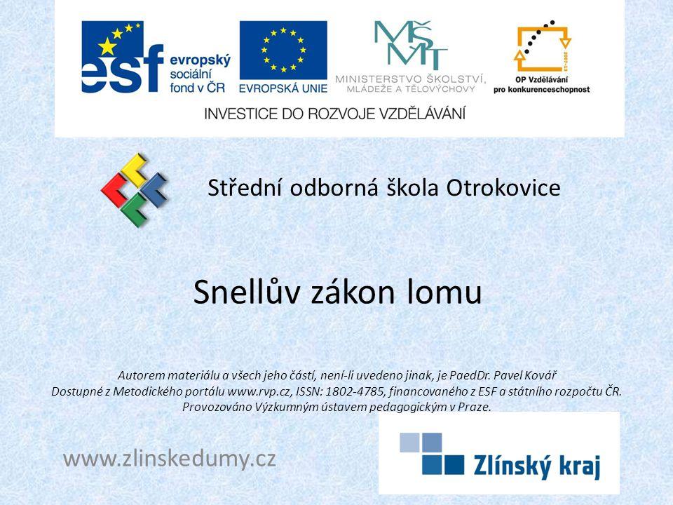 Snellův zákon lomu Střední odborná škola Otrokovice www.zlinskedumy.cz