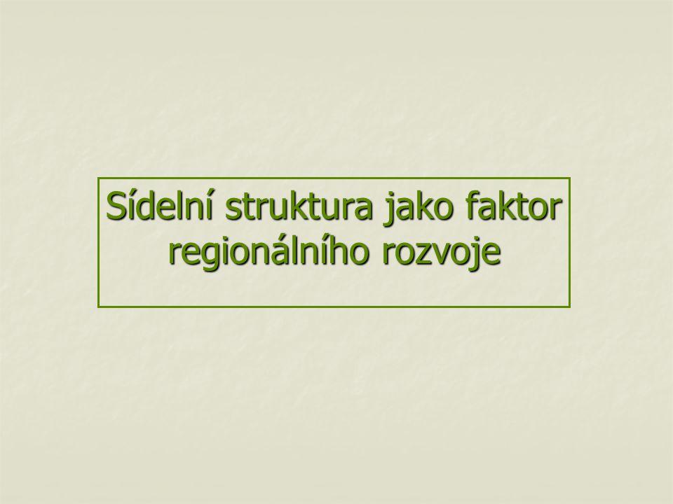 Sídelní struktura jako faktor regionálního rozvoje