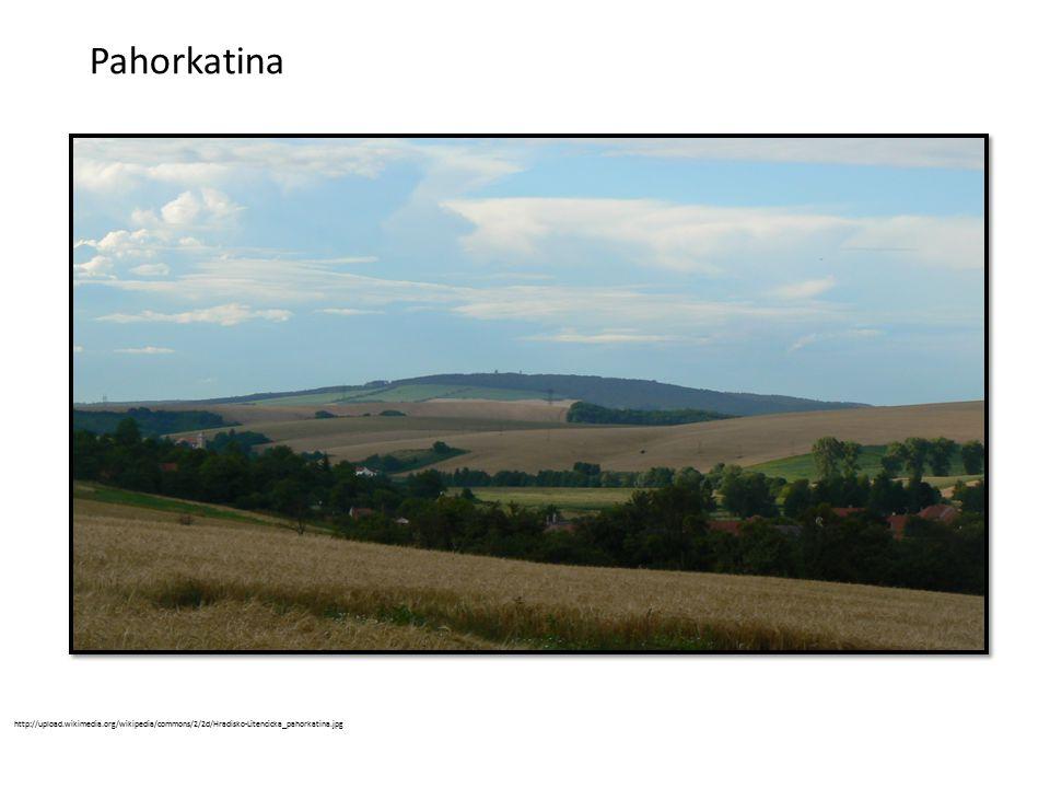 Pahorkatina http://upload.wikimedia.org/wikipedia/commons/2/2d/Hradisko-Litencicka_pahorkatina.jpg