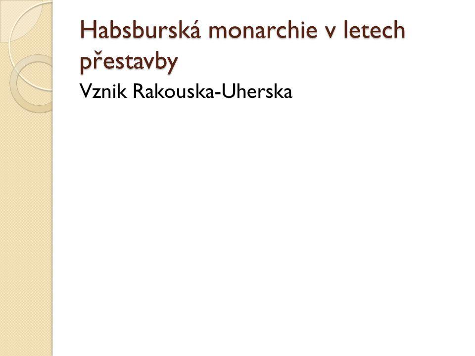 Habsburská monarchie v letech přestavby
