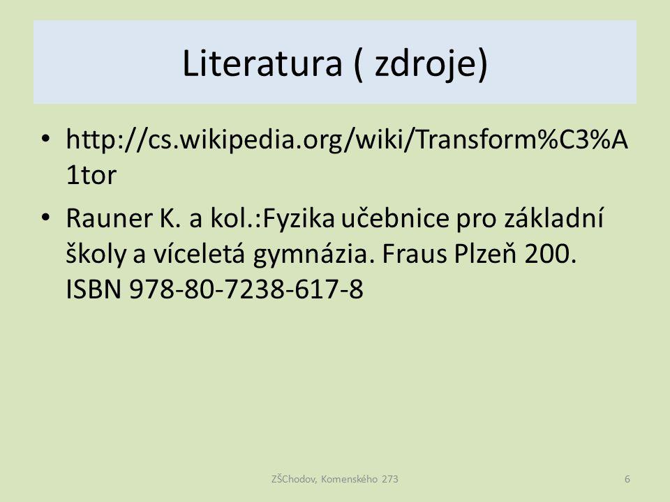 Literatura ( zdroje) http://cs.wikipedia.org/wiki/Transform%C3%A1tor