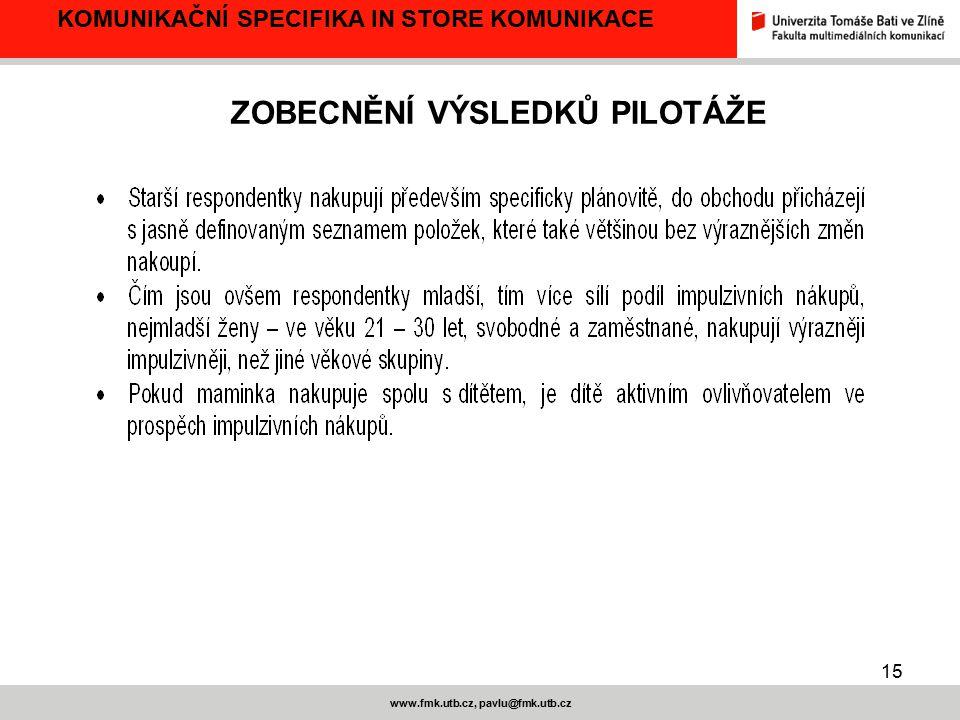ZOBECNĚNÍ VÝSLEDKŮ PILOTÁŽE www.fmk.utb.cz, pavlu@fmk.utb.cz
