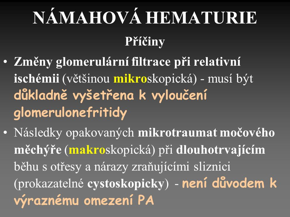 NÁMAHOVÁ HEMATURIE Příčiny