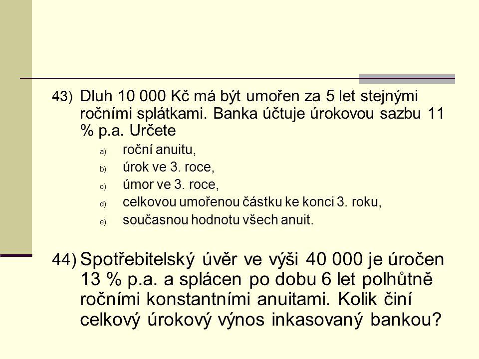 Dluh 10 000 Kč má být umořen za 5 let stejnými ročními splátkami