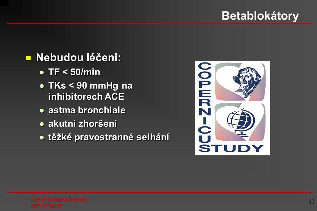 Betablokátory Nebudou léčeni: TF < 50/min