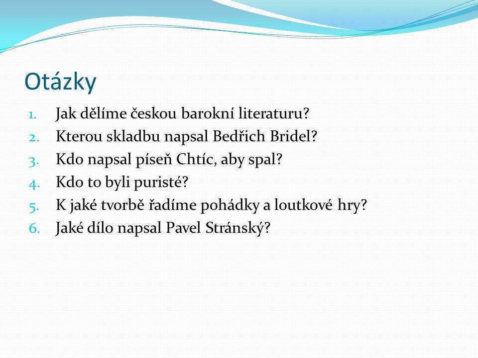 Otázky Jak dělíme českou barokní literaturu