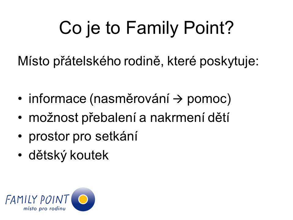 Co je to Family Point Místo přátelského rodině, které poskytuje: