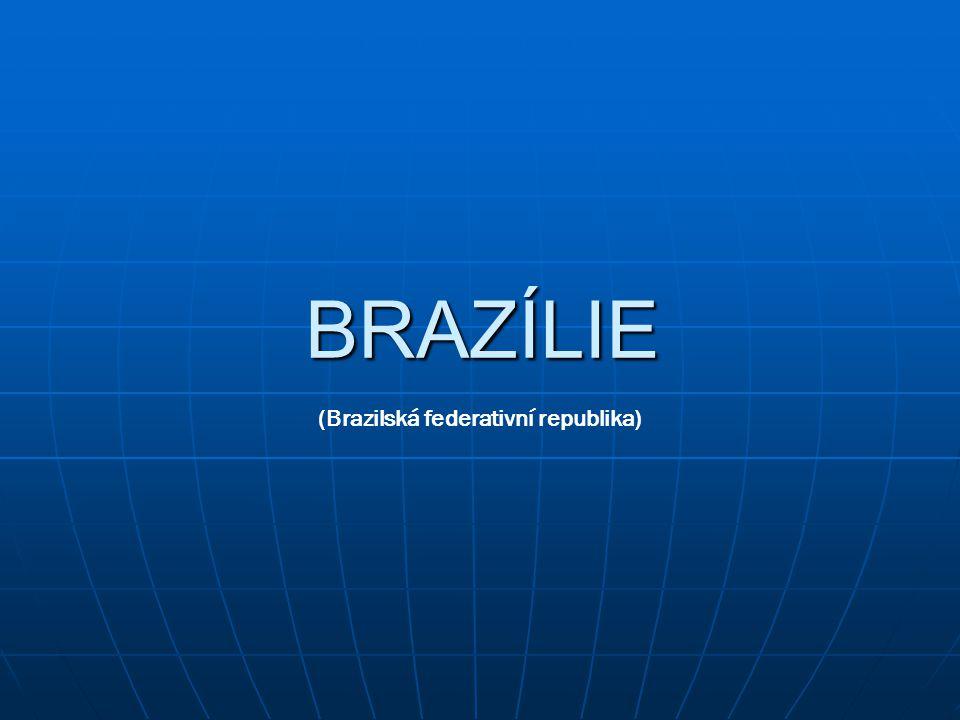 BRAZÍLIE (Brazilská federativní republika)