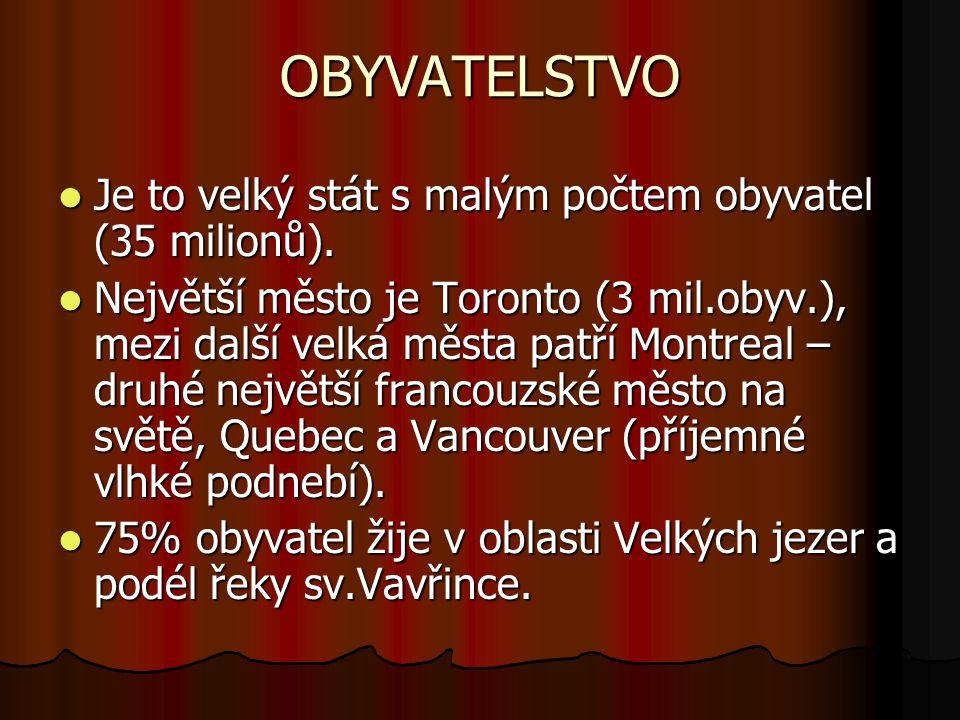 OBYVATELSTVO Je to velký stát s malým počtem obyvatel (35 milionů).