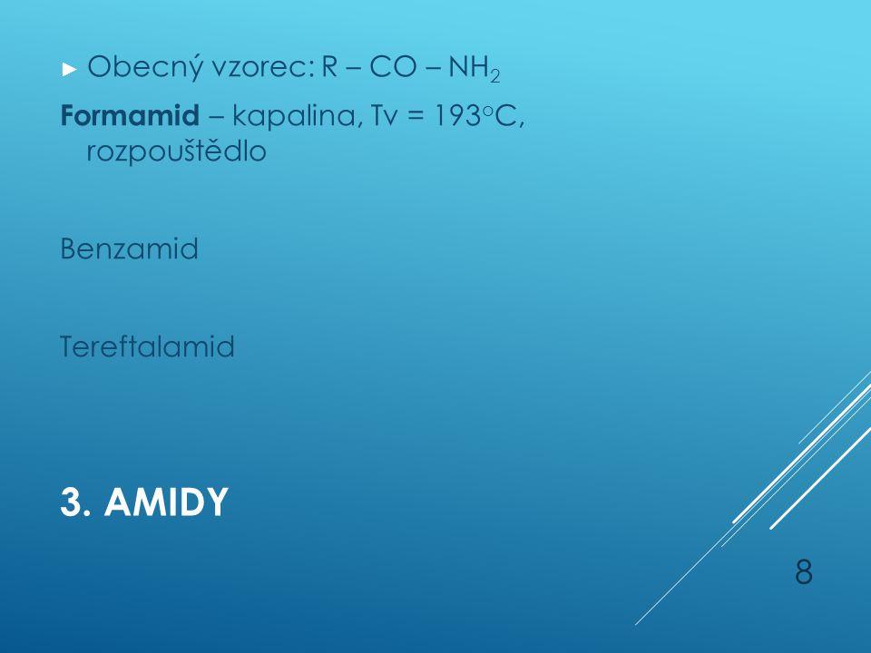 3. Amidy Obecný vzorec: R – CO – NH2