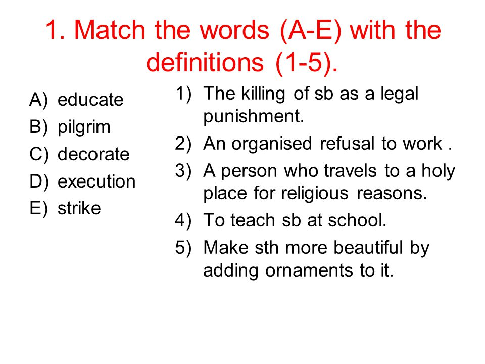 1. Match the words (A-E) with the definitions (1-5).