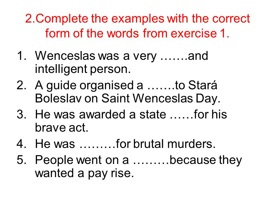 2.Complete the examples with the correct form of the words from exercise 1.