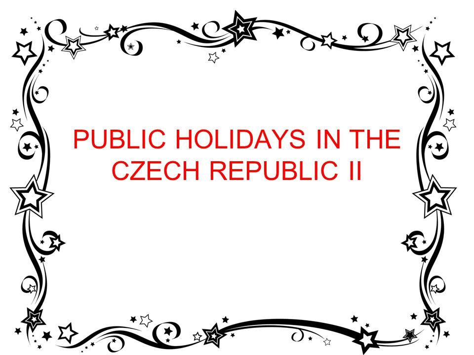 PUBLIC HOLIDAYS IN THE CZECH REPUBLIC II